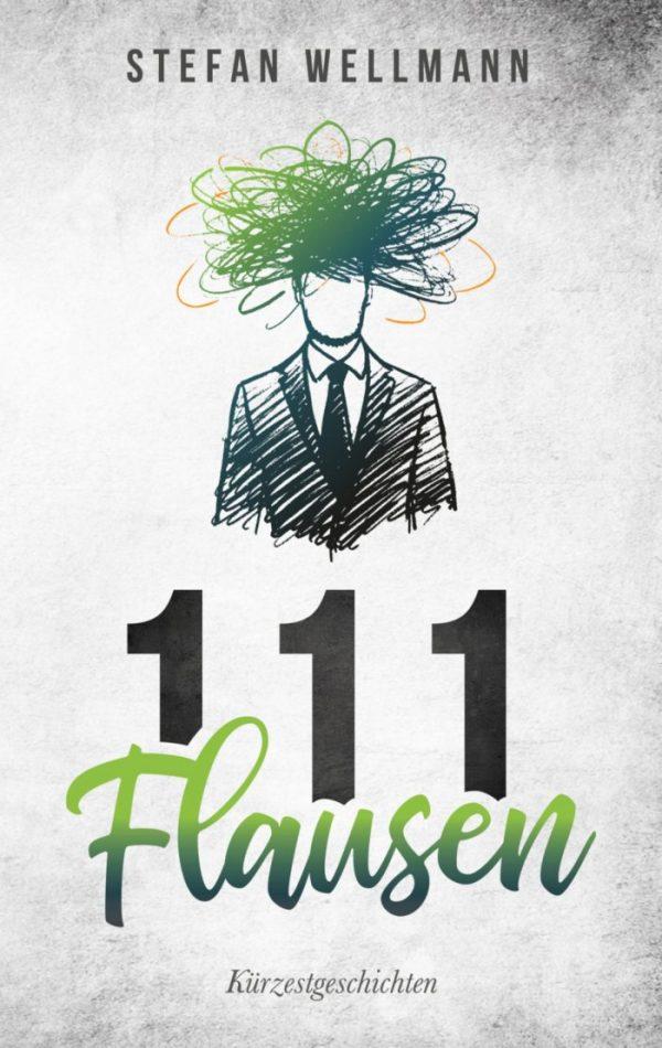 111 Flausen: Kürzestgeschichten
