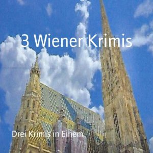3 Wiener Krimis: Drei Krimis in Einem