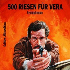 500 Riesen für Vera: Cassiopeiapress Krimi