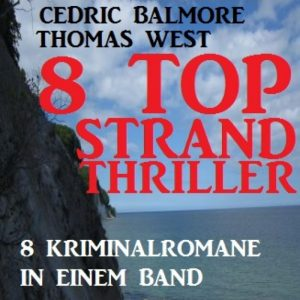 8 Top Strand Thriller - 8 Kriminalromane in einem Band