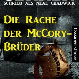 Alfred Bekker Western - Die Rache der McCory-Brüder: Neal Chadwick Western Edition