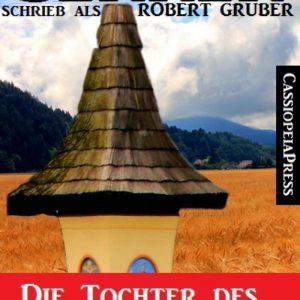 Alfred Bekker schrieb als Robert Gruber: Die Tochter des Einsiedlers: Cassiopeiapress Bergroman