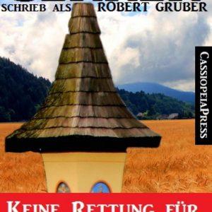 Alfred Bekker schrieb als Robert Gruber: Keine Rettung für den Hof: Cassiopeiapress Bergroman