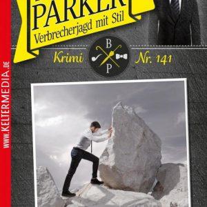 """""""Butler Parker 141 – Kriminalroman: Parker betoniert die """"""""Mixer"""""""""""""""