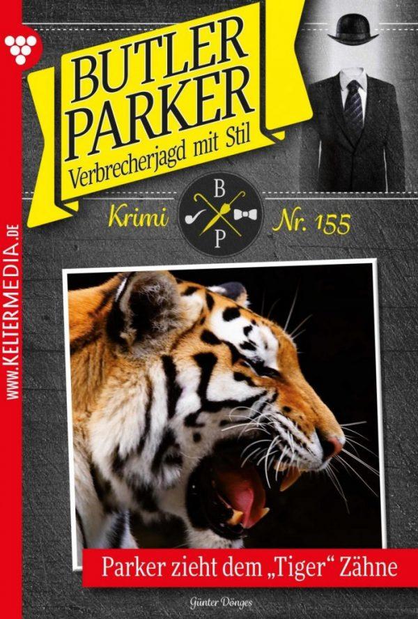 """Butler Parker 155 – Kriminalroman: Parker zieht dem """"Tiger"""" Zähne"""