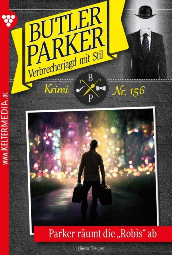 """Butler Parker 156 – Kriminalroman: Parker räumt die """"Robis"""" ab"""