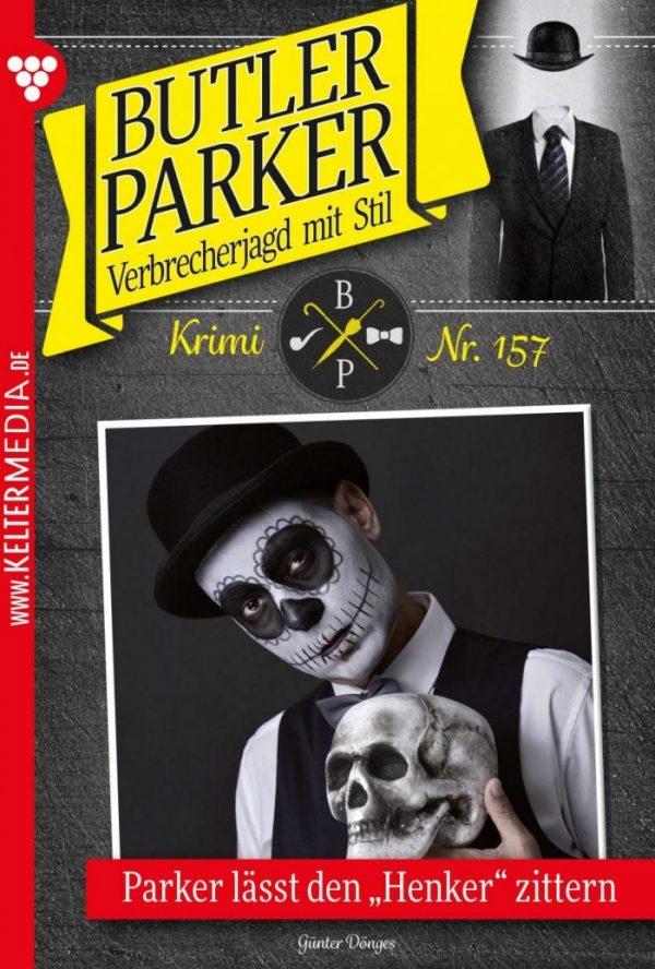 """""""Butler Parker 157 – Kriminalroman: Parker lässt den """"""""Henker"""""""" zittern"""""""