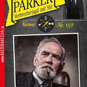 """Butler Parker 159 – Kriminalroman: Parker sägt am Nerv des """"Paten"""""""