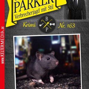 """""""Butler Parker 163 – Kriminalroman: Parker und die """"""""Mega-Ratten"""""""""""""""