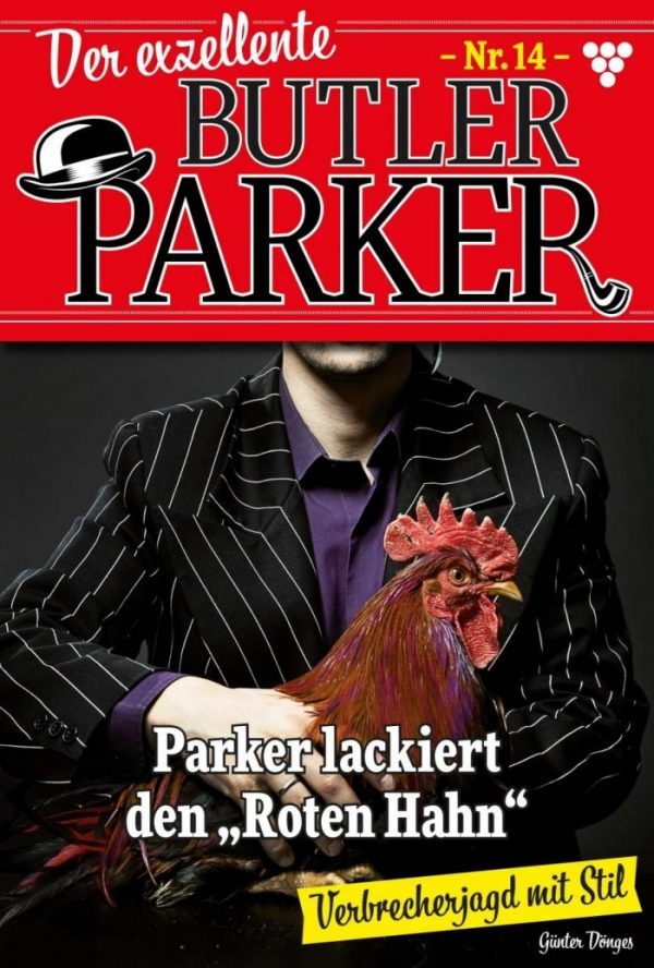 """Der exzellente Butler Parker 14 – Kriminalroman: Parker lackiert den """"Roten Hahn"""""""
