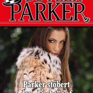 """Der exzellente Butler Parker 16 – Kriminalroman: Parker stöbert den """"Fuchs"""" auf"""