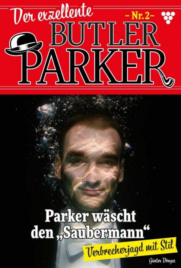 """""""Der exzellente Butler Parker 2 – Kriminalroman: Parker wäscht den """"""""Saubermann"""""""""""""""