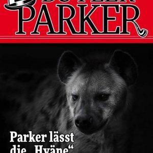 """""""Der exzellente Butler Parker 25 – Kriminalroman: Parker lässt die """"""""Hyäne"""""""" zappeln"""""""
