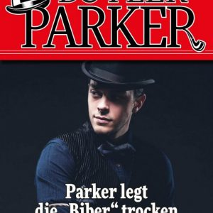 """Der exzellente Butler Parker 4 – Kriminalroman: Parker legt die """"Biber"""" trocken"""