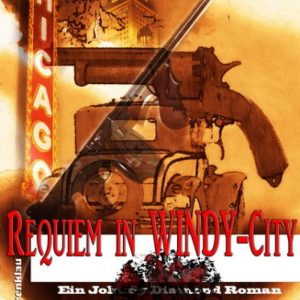 Requiem in Windy City: Ein Johnny Diamond Roman/ Cassiopeiapress Krimi