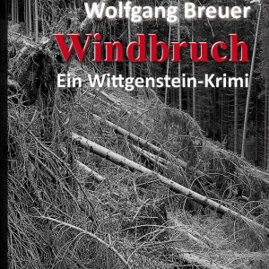 Windbruch: Ein Wittgenstein-Krimi
