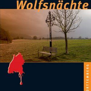 Wolfsnächte: Ein Baden-Württemberg-Krimi