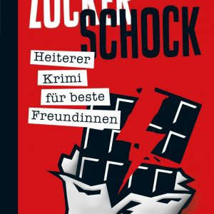 Zuckerschock: Heiterer Krimi