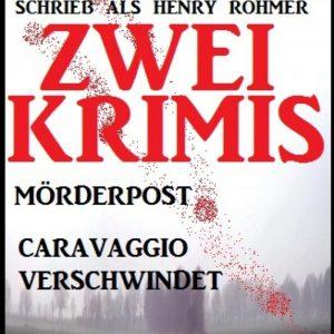 Zwei Alfred Bekker Krimis: Mörderpost/Caravaggio verschwindet