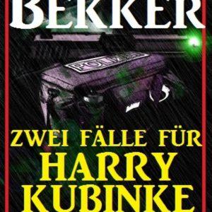 Zwei Fälle für Harry Kubinke: Zwei Kriminalromane: Cassiopeiapress Thriller Sammelband