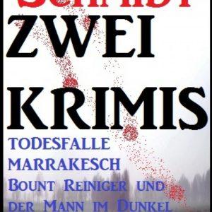 Zwei Klaus Tiberius Schmidt Krimis: Todesfalle Marrakesch/Bount Reiniger und der Mann im Dunkel