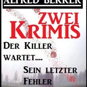 Zwei Krimis: Der Killer wartet/Sein letzter Fehler