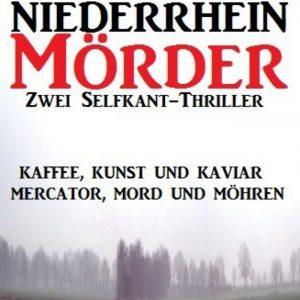 Zwei Selfkant-Thriller: Kaffee, Kunst und Kaviar/Mercator, Mord und Möhren - Niederrhein-Mörder: Cassiopeiapress Sammelband