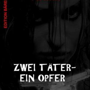 Zwei Täter - ein Opfer: Krimi: Cassiopeiapress Spannung/ Edition Bärenklau