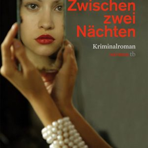 Zwischen zwei Nächten: Kriminalroman