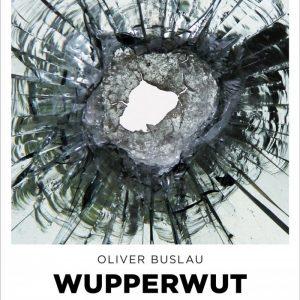 Wupper Wut: Der Bergische Krimi